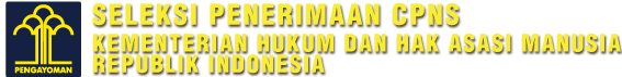 Seleksi Calon Pegawai Negeri Sipil Kementerian Hukum dan HAM R.I.